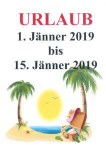 URLAUB VOM 1. BIS 15. JÄNNER 2019